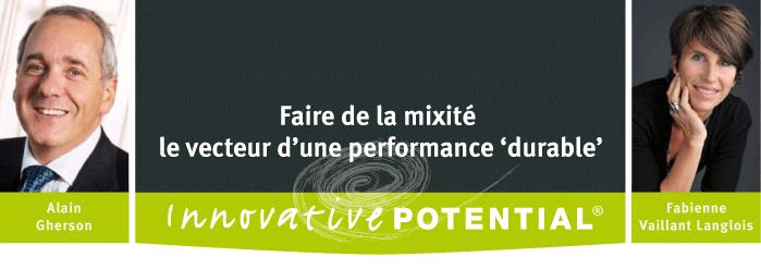 Faire,                 de la mixité le vecteur d'une performance 'durable'                 avec, Innovative Potential